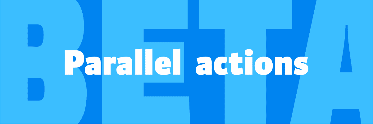 Parallel actions: Invitation to Beta