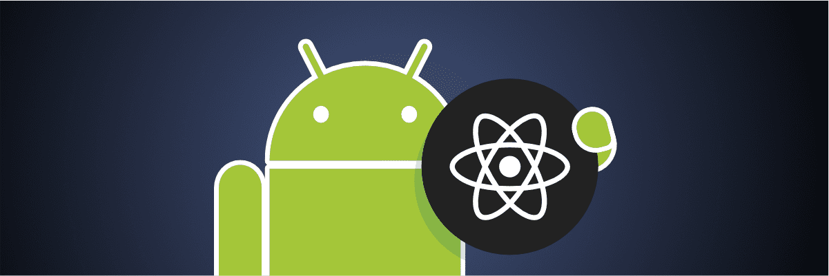 Introducing: React Native builds for Android apps