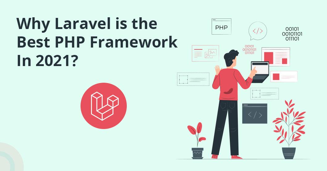 Laravel - Best PHP Framework in 2021